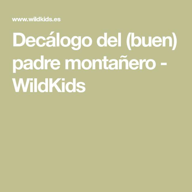 Decálogo del (buen) padre montañero - WildKids