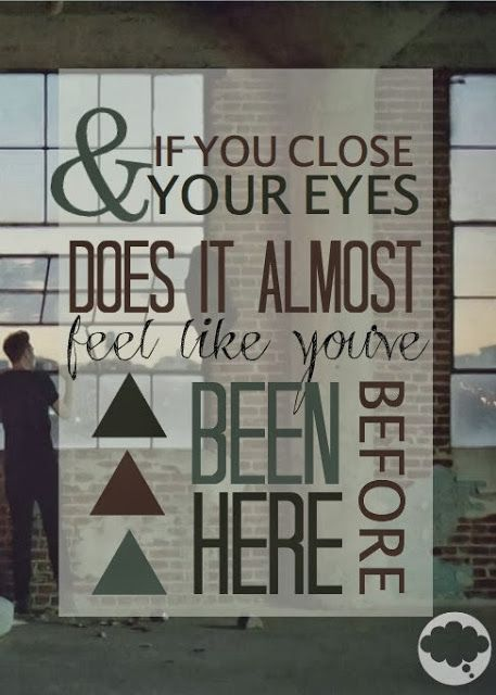 *And If You Close Your Eyes Does It Almost Feel Like You´ve Been Here Before* - Bastille/Pompeii
