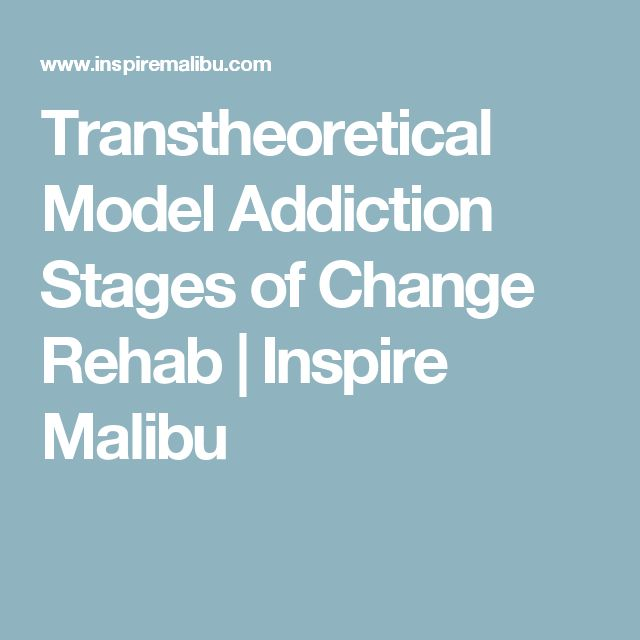 Transtheoretical Model Addiction Stages of Change Rehab | Inspire Malibu