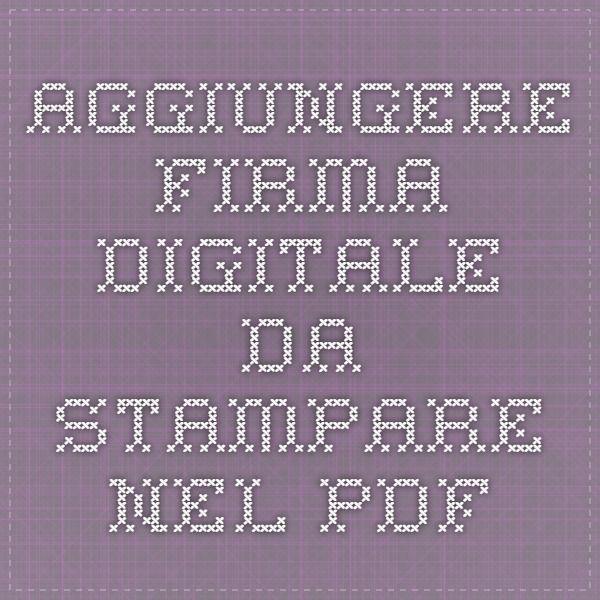 aggiungere firma digitale da stampare nel pdf