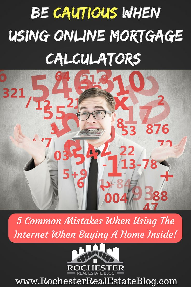 Be Cautious When Using Online Mortgage Calculators - http://www.rochesterrealestateblog.com/top-5-mistakes-made-using-internet-buying-home/ via @KyleHiscockRE