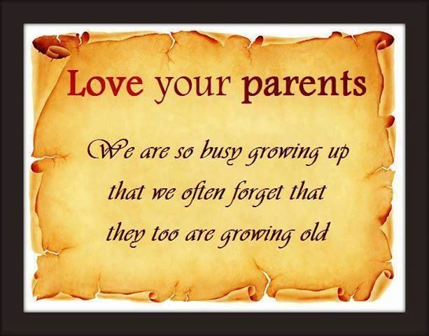 love your parents quotes, quote family, mother quotes. Hope you that are still lucky to have your parents, remember this.  Even a quick phone call means soooo much.  ♥♥♥