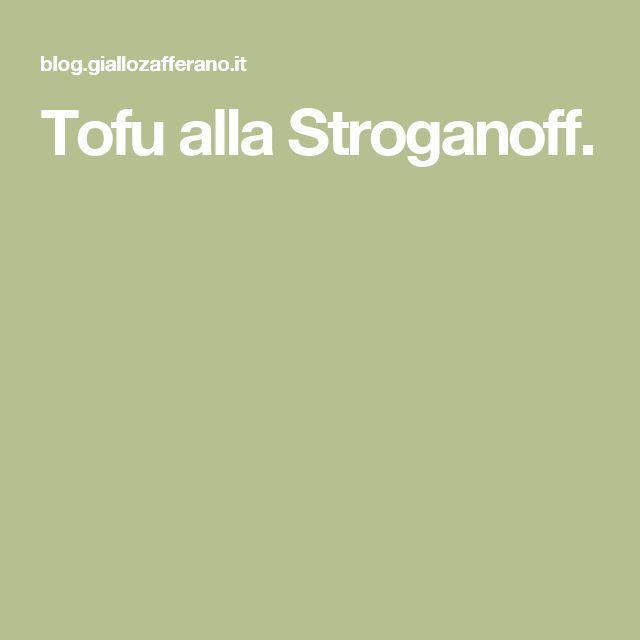 Tofu alla Stroganoff.