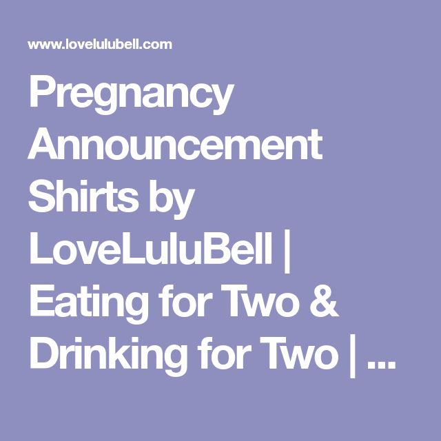Pregnancy Announcement Shirts by LoveLuluBell | Eating for Two & Drinking for Two | Set of 2