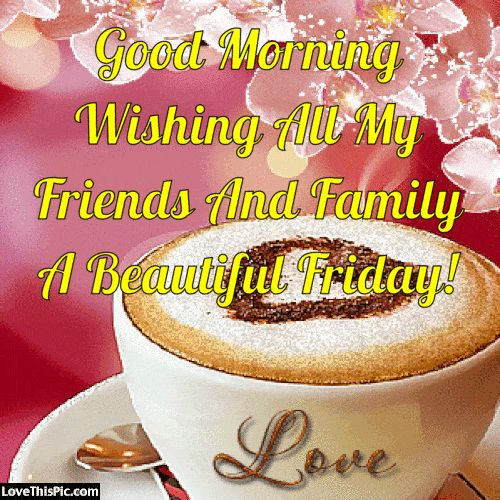 Good Morning My Beautiful Friend Quotes: Get 20+ Quotes About Friday Ideas On Pinterest Without