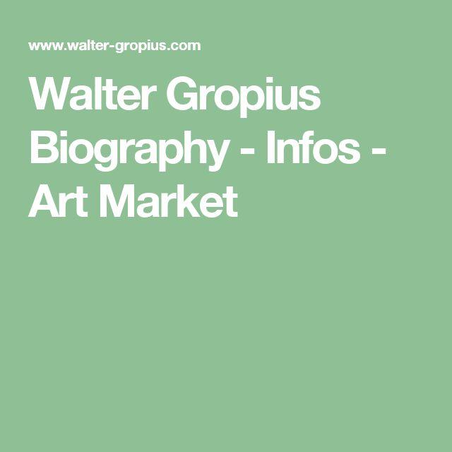 Walter Gropius Biography - Infos - Art Market