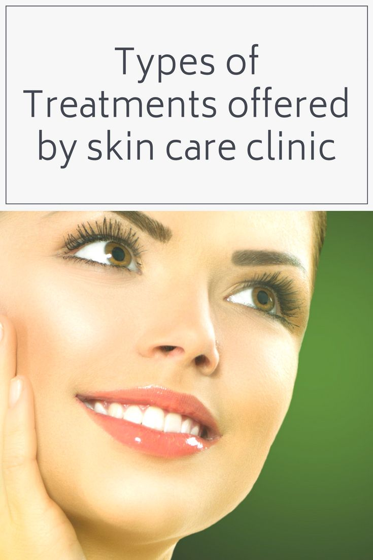 Types of Treatments Offered by Skin Care Clinic | Skin Care
