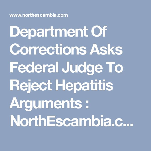 Department Of Corrections Asks Federal Judge To Reject Hepatitis Arguments : NorthEscambia.com