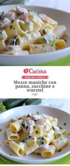 Mezze maniche con panna, zucchine e wurstel