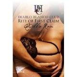 Rite of First Claim (Diablo Blanco Club) (Kindle Edition)By Qwillia Rain