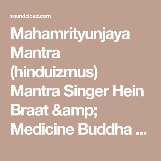 Mahamrityunjaya Mantra (hinduizmus) Mantra Singer Hein Braat & Medicine Buddha Mantra (buddhizmus) által Welcica Wel