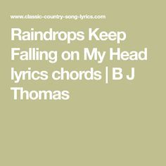 Raindrops Keep Falling on My Head lyrics chords | B J Thomas