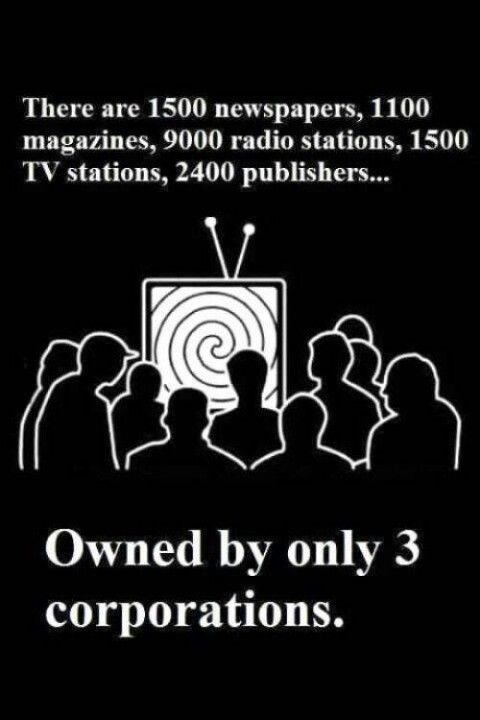 This picture really makes me think, is the information that we are getting true? If three corporations control all of those different aspects of media, how can you validate what they say when only three heads are controlling everything that is being put out. I believe that power should be disbursed evenly and shouldn't just be held to three different corporations. I think that's the way the fight corrupt media.