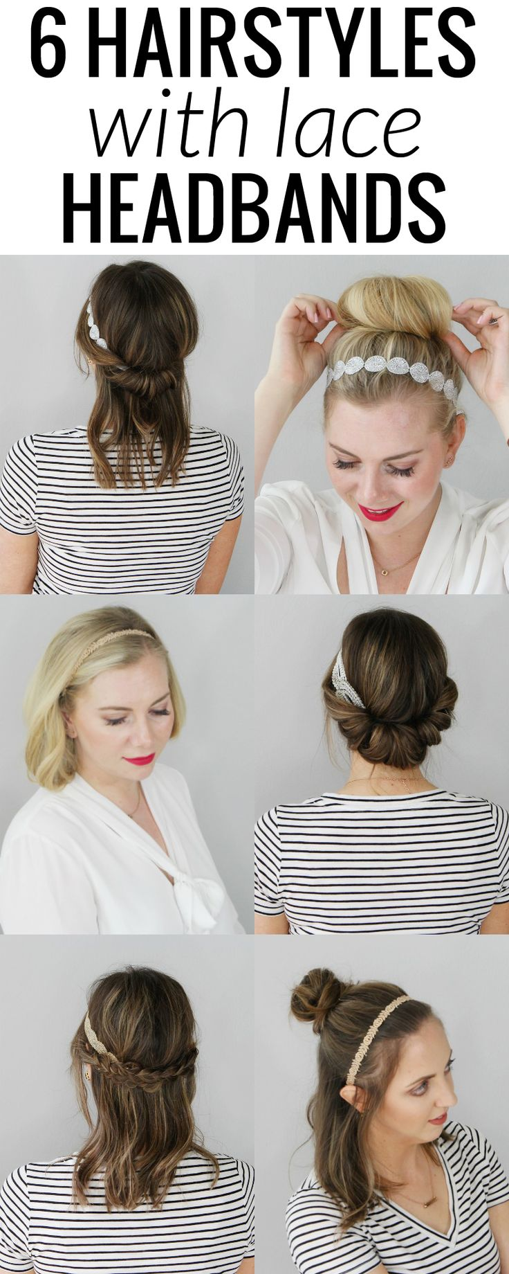 6 Hairstyles with Lace Headbands - each hairstyle is super chic and super easy to do! Click through to the 3 minute video tutorial!