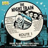 Night Train Route 1: Rare Blues R&B & Soul for the Dance Floor [CD]