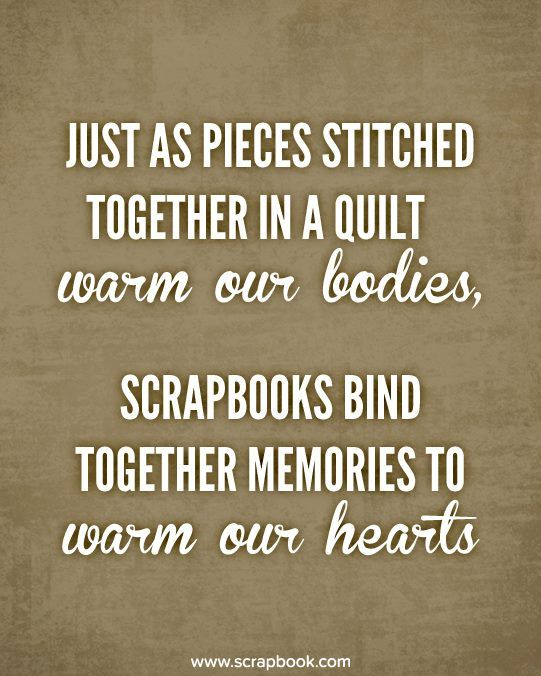 Quote - Just as Pieces Stitched Together... - Scrapbook.com