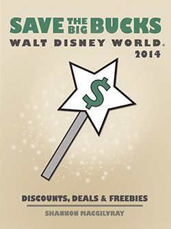 The new and updated book Save the Big Buckst at Walt Disney World: Discounts, Deals and Freebies 2014