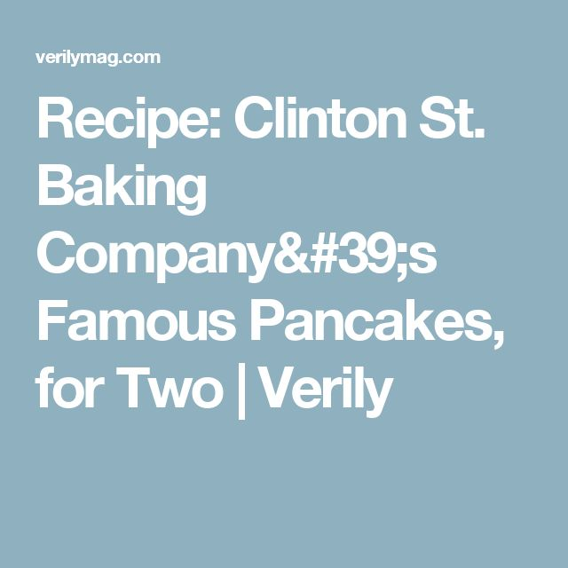 Recipe: Clinton St. Baking Company's Famous Pancakes, for Two | Verily