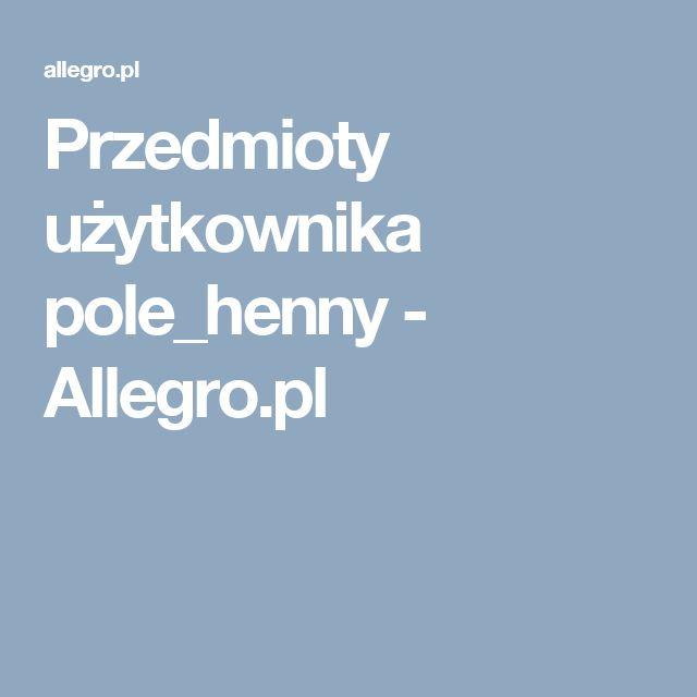 Przedmioty użytkownika pole_henny - Allegro.pl