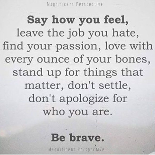 Be brave...