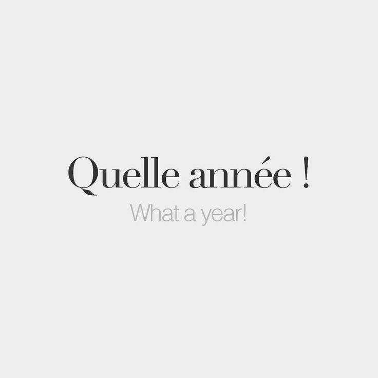 bonjourfrenchwords: Quelle année ! | What a year! | /kɛl‿a.ne/