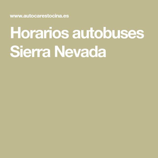Horarios autobuses Sierra Nevada