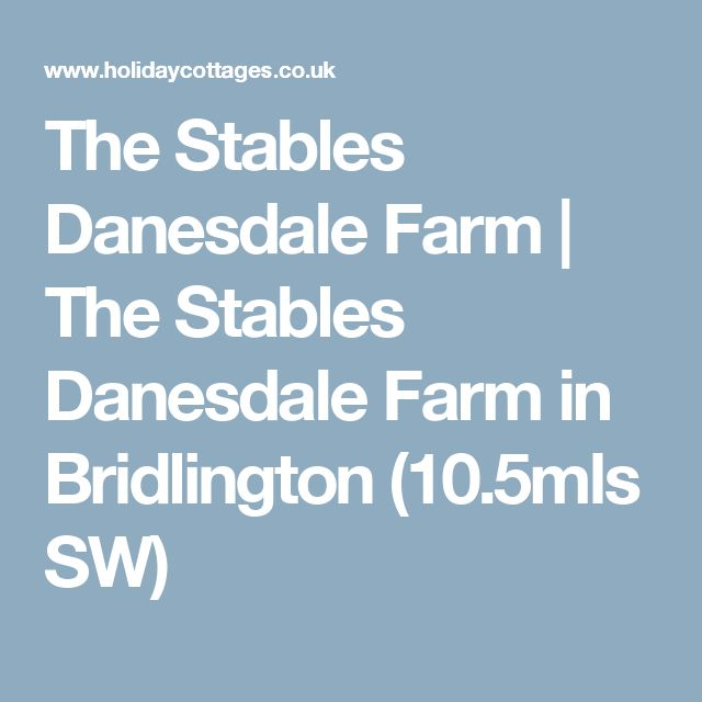 The Stables Danesdale Farm | The Stables Danesdale Farm in Bridlington (10.5mls SW)
