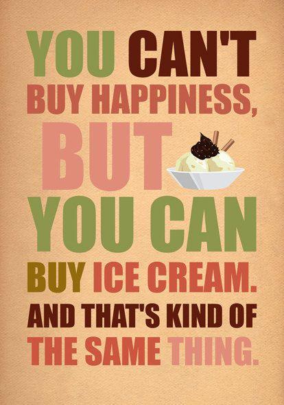 I LOVE ICE CREAM!! #icecreamquote