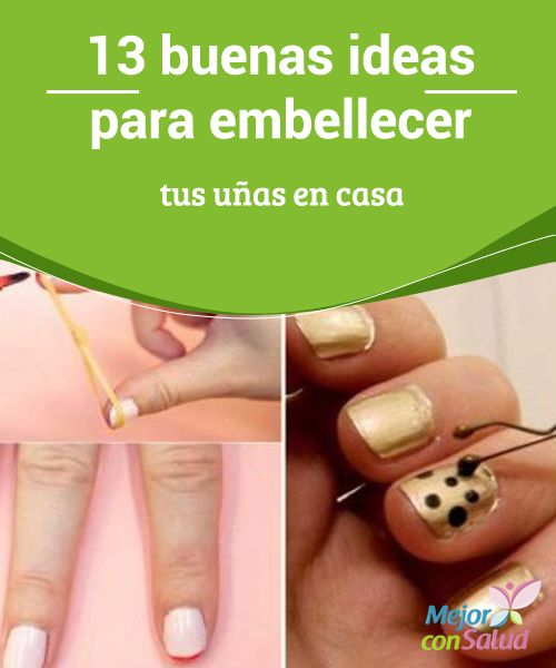 13 buenas ideas para embellecer tus uñas en casa  El cuidado y embellecimiento de las uñas se ha convertido en una de las partes más importantes de nuestra rutina de belleza.