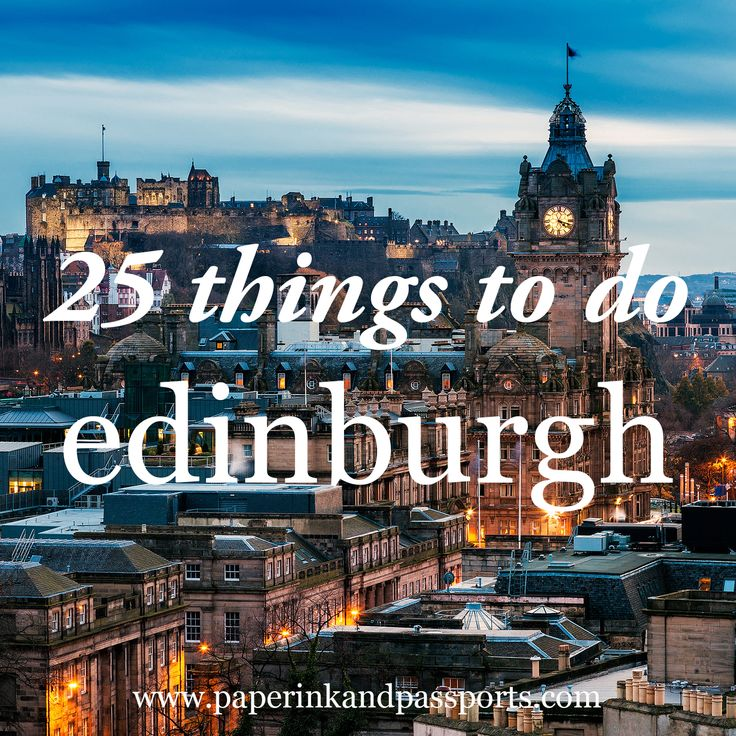 Places That Are Even Better During The Winter paper, ink, and passports: 25 things to do in edinburgh