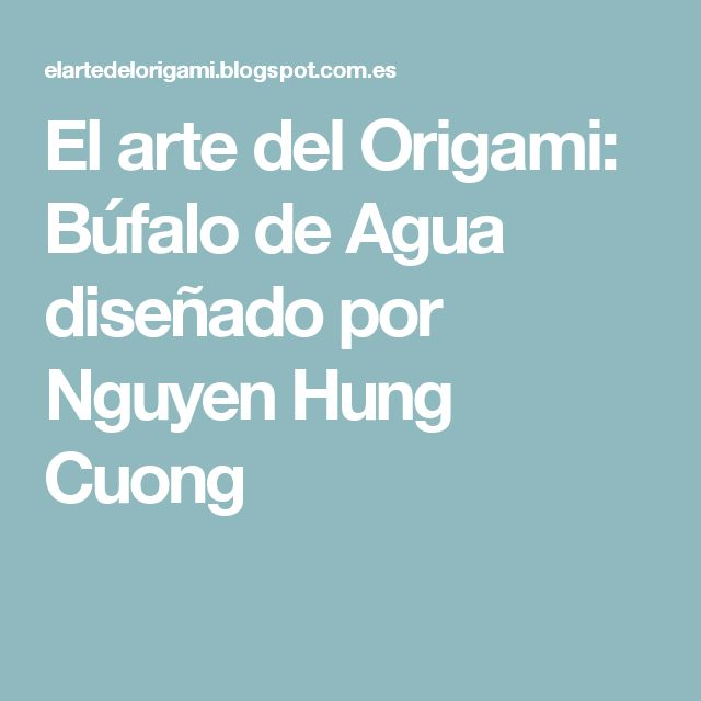El arte del Origami: Búfalo de Agua diseñado por Nguyen Hung Cuong