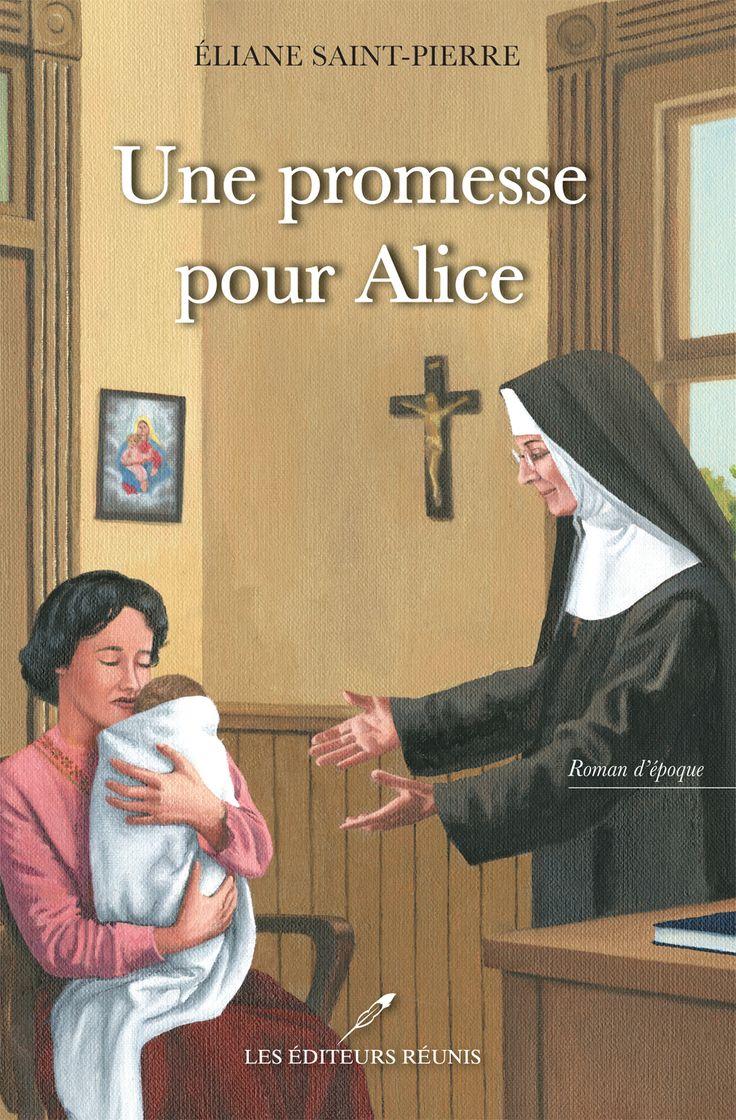 9. Une promesse pour Alice -   Éliane Saint-Pierre - 432 pages, Couverture souple. -   Référence : 00906961 #Livre #Lecture #Québec #Cadeau #Roman #Histoire