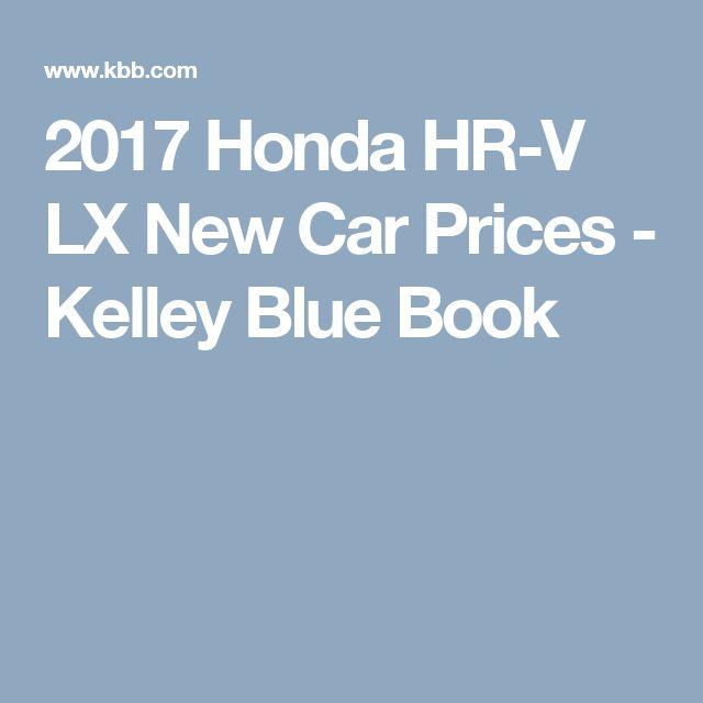 2017 Honda Hr V Lx New Car Prices Kelley Blue Book Honda Car Prices 2016 Honda