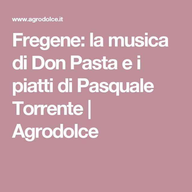 Fregene: la musica di Don Pasta e i piatti di Pasquale Torrente | Agrodolce
