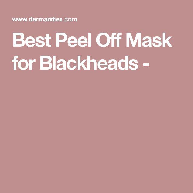 Best Peel Off Mask for Blackheads -