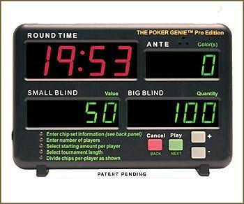 Poker Genie Tournament Manager Poker Timer by Poker. $49.99. The Poker Genie is a poker tournament clock that electronically displays the time remaining in the current blinds level, the ante and the small and big blinds. It is a hardware-based blind timer that will also help set up your poker tournament. The Poker Genie will automatically calculate your blind schedule and tell you how many chips of each color to issue each player. It will estimate how long your t...
