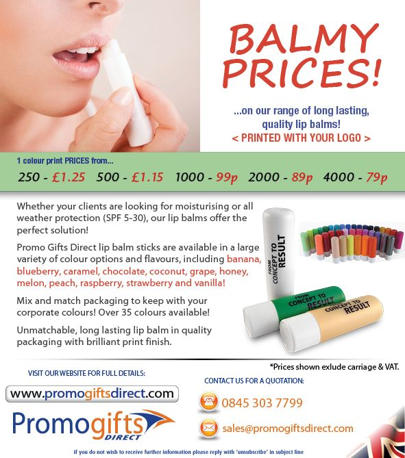 Balmy Pricing on all our lip balms. Contact us to order Promotional Lip Balm: sales@promogiftsdirect.com