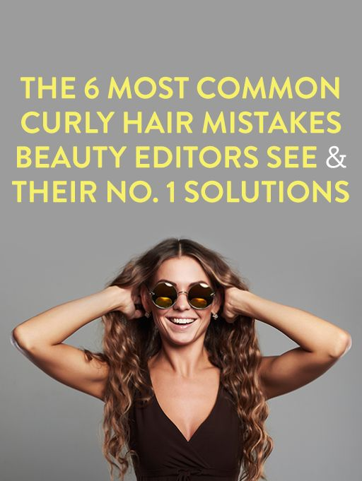 The 6 Most Common Curly Hair Mistakes Beauty Editors See & Their Number One Solutions