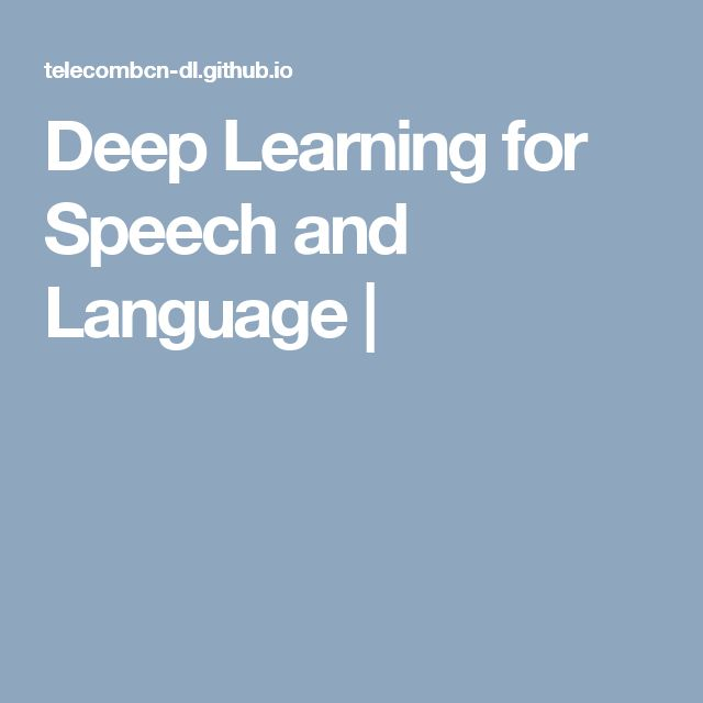 Deep Learning for Speech and Language |