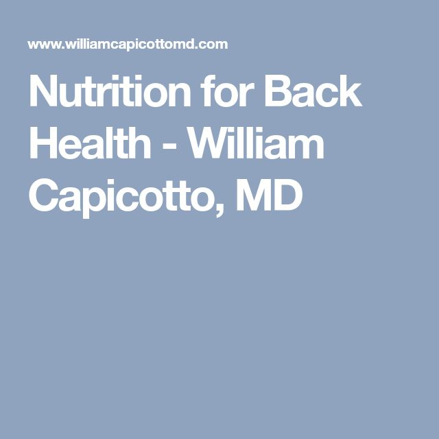 Nutrition for Back Health - William Capicotto, MD