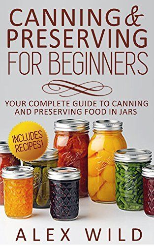 FREE TODAY       CANNING: Canning And Preserving For Beginners: Your Complete Guide To Canning And Preserving Food In Jars **INCLUDES RECIPES!!!** (canning and preserving, ... home, canning and preserving book, Book 1) by Alex Wild, http://www.amazon.com/dp/B00O2PYAGO/ref=cm_sw_r_pi_dp_ifTDvb1VX7T98