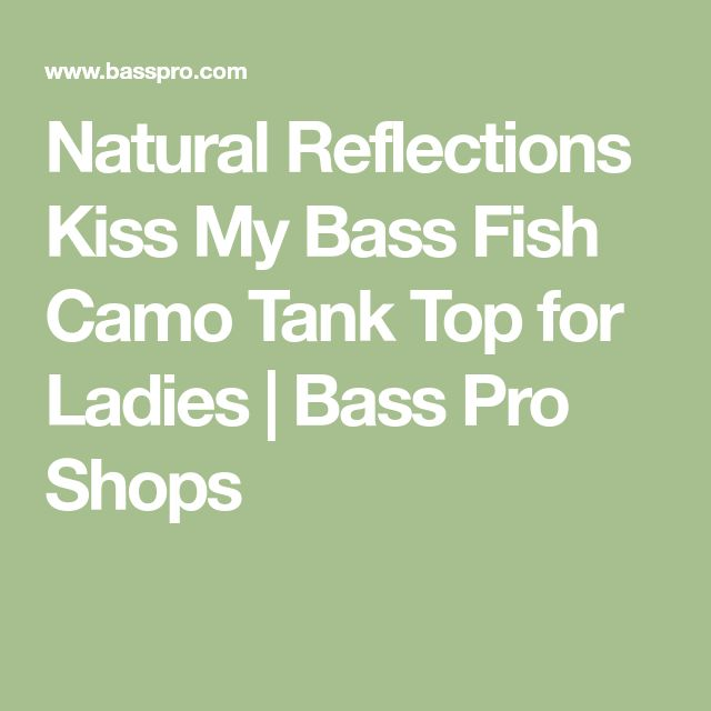 Natural Reflections Kiss My Bass Fish Camo Tank Top for Ladies | Bass Pro Shops
