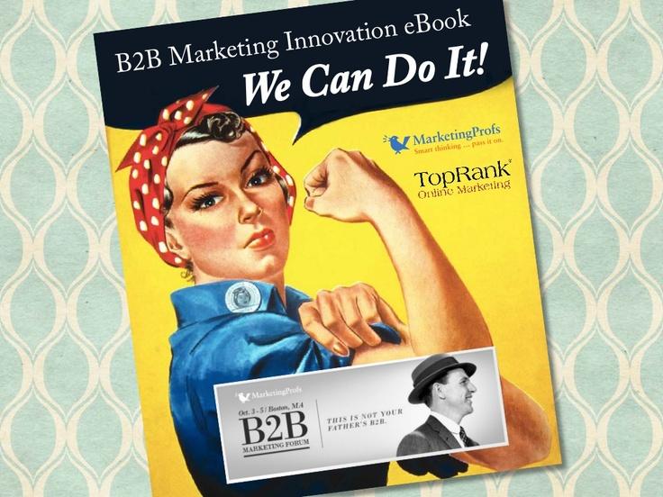 b2b-marketing-innovation-ebook-marketingprofs-b2b-forum-14497382 by TopRank Online Marketing via Slideshare