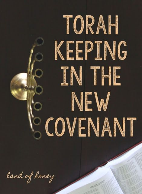 Torah Keeping in the New Covenant | Land of Honey