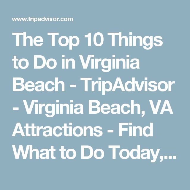 The Top Things To Do In Virginia Beach TripAdvisor Virginia - 10 things to see and do in richmond virginia