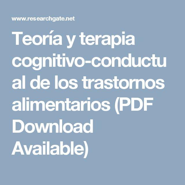 Teoría y terapia cognitivo-conductual de los trastornos alimentarios (PDF Download Available)