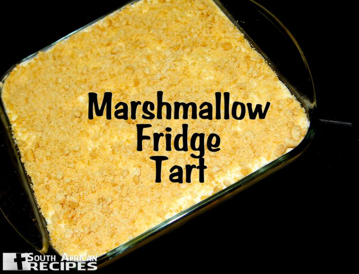 South African Recipes MARSHMALLOW FRIDGE TART (Madeleine)