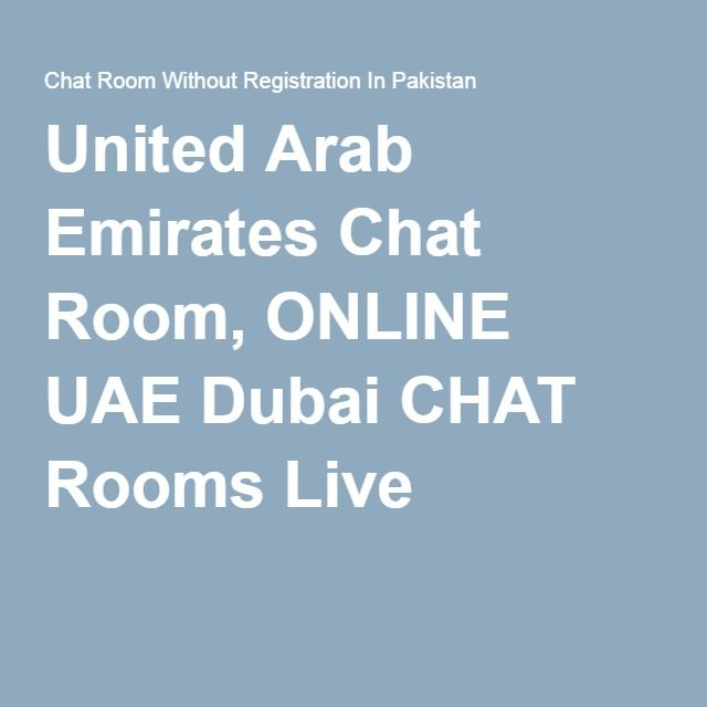 United arab emirates chat room online uae dubai chat - Live chat room without registration ...