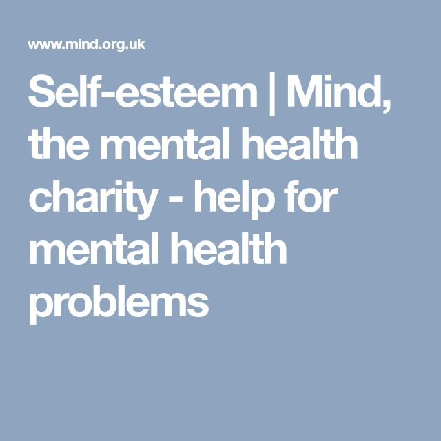 Self-esteem   Mind, the mental health charity - help for mental health problems