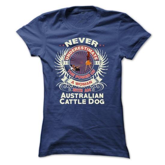 Australian Cattle Dog -Never underestimate the power of - #dress shirts for men…